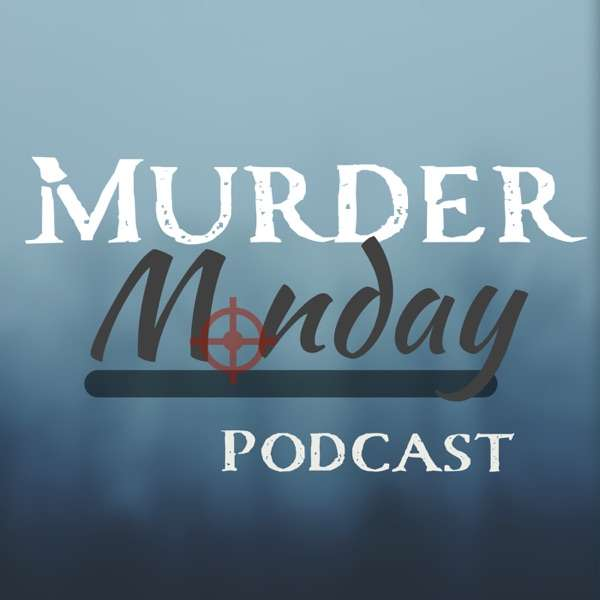 Murder Monday Podcast