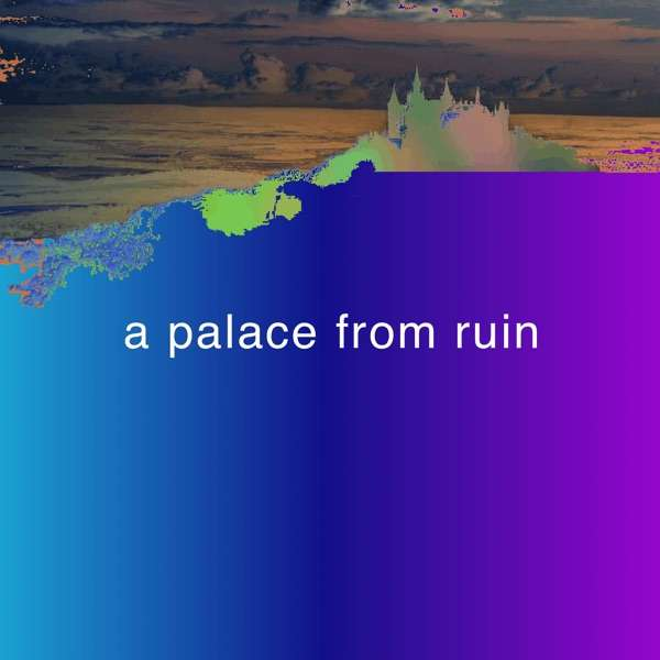 a palace from ruin