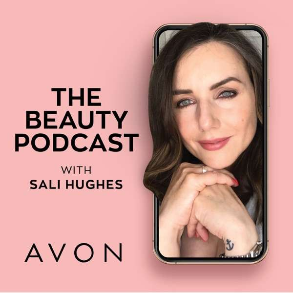 The Beauty Podcast, with Sali Hughes