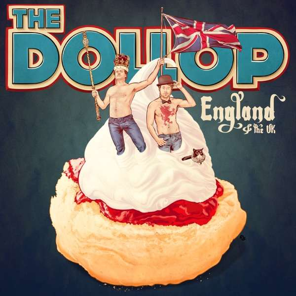 The Dollop – England & UK