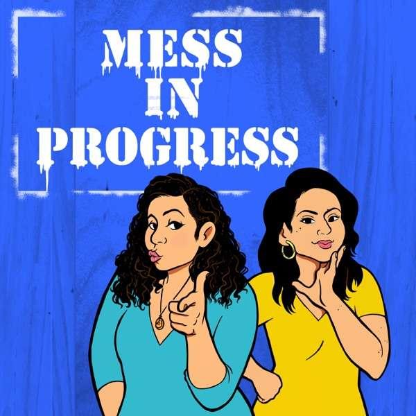 Mess In Progress: A Homegirls Guide To Self-Help