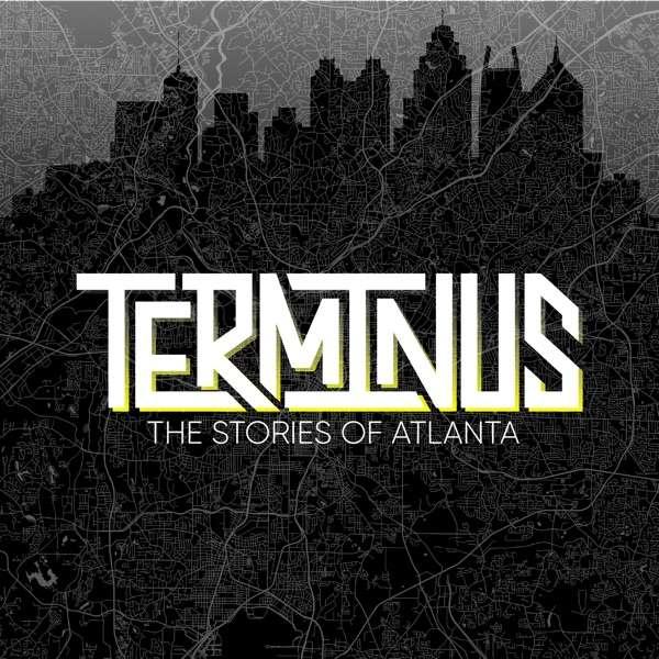Terminus: The Stories of Atlanta