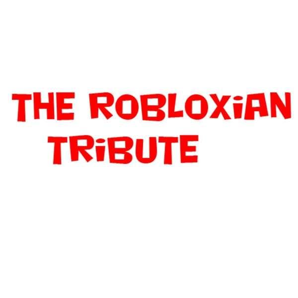 The Robloxian Tribute