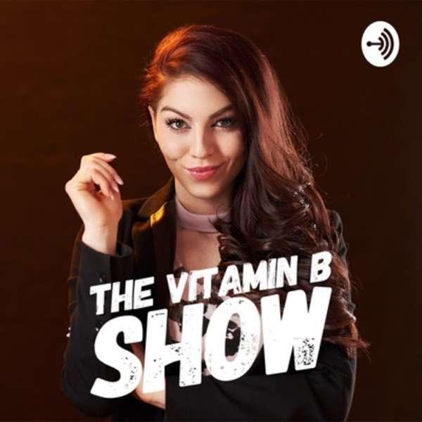 The Vitamin B Show