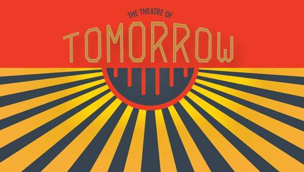 The Theatre of Tomorrow