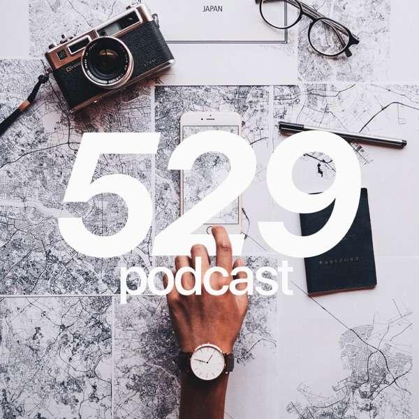 529 Podcast