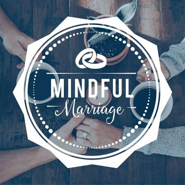Mindful Marriage Podcast