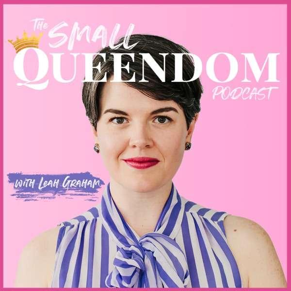 The Small Queendom Podcast