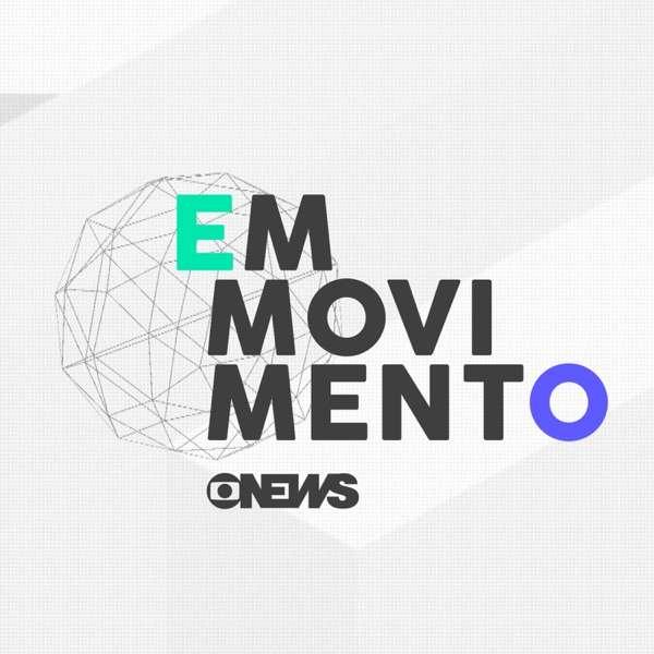 GloboNews – Em Movimento