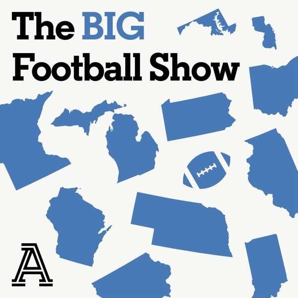 The BIG Football Show: A show about Big Ten football