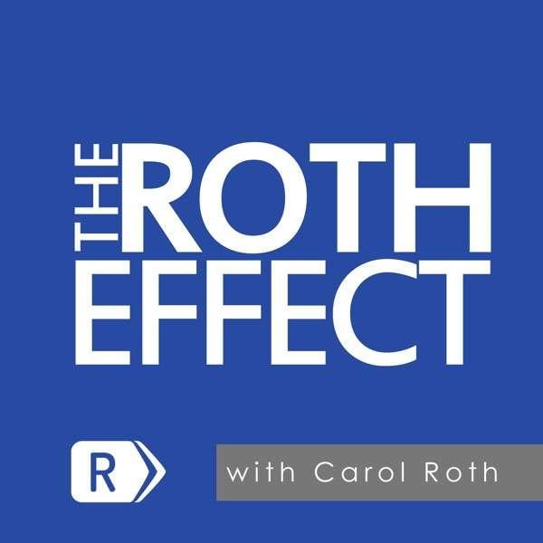 The Roth Effect with Carol Roth