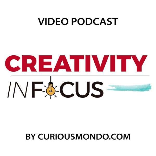 Creativity in Focus – Curious Mondo