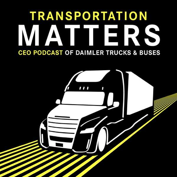 Transportation Matters – The CEO Podcast of Daimler Trucks & Buses