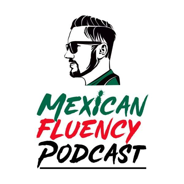 Mexican Fluency Podcast
