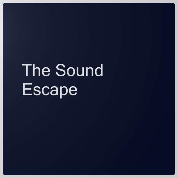 The Sound Escape