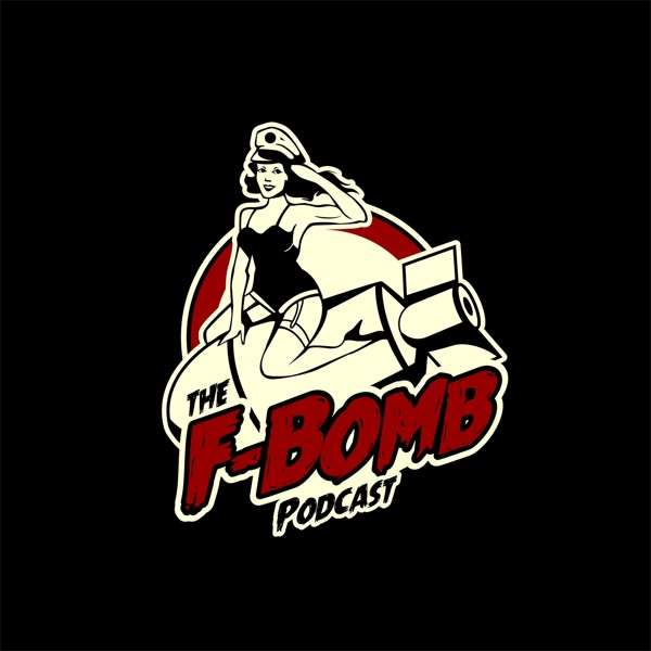 The F Bomb Podcast