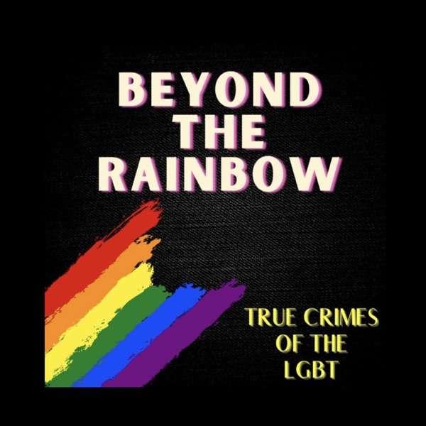 Beyond the Rainbow Podcast