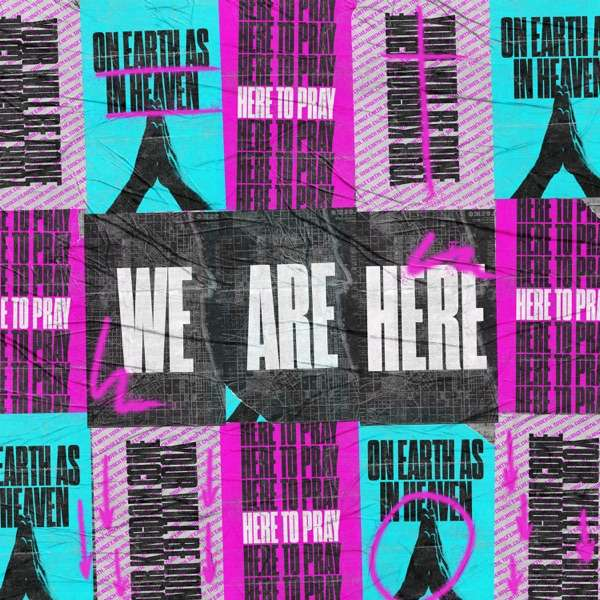 We Are Here: Here To Pray