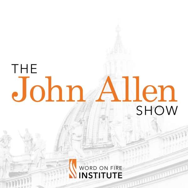 The John Allen Show – Trusted Catholic News From Rome