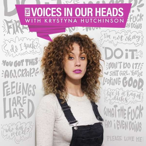 THE VOICES IN OUR HEADS w/ Krystyna Hutchinson