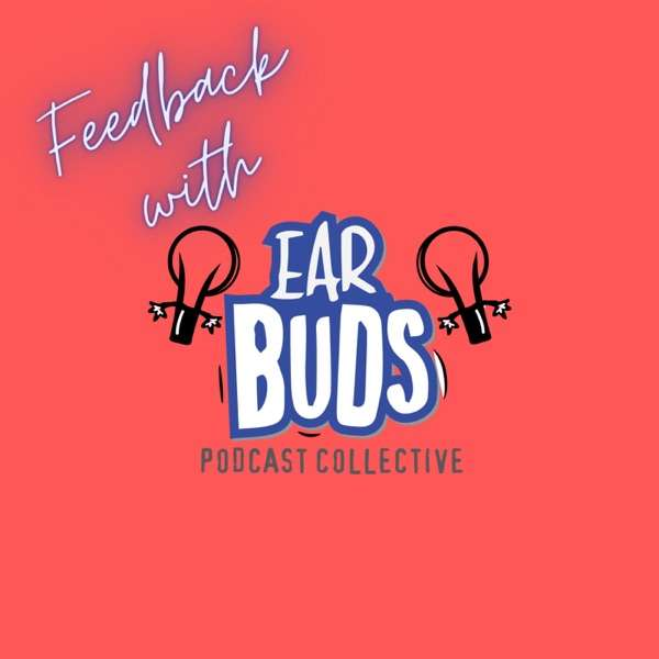 Feedback with EarBuds