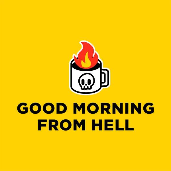 Good Morning From Hell