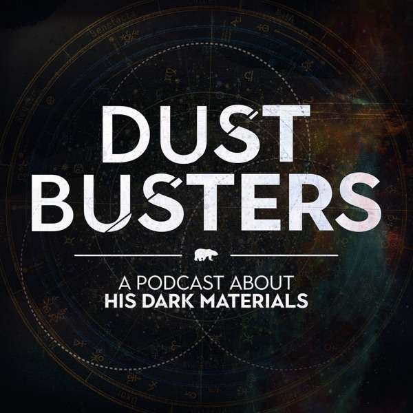 Dust Busters – A Podcast About His Dark Materials