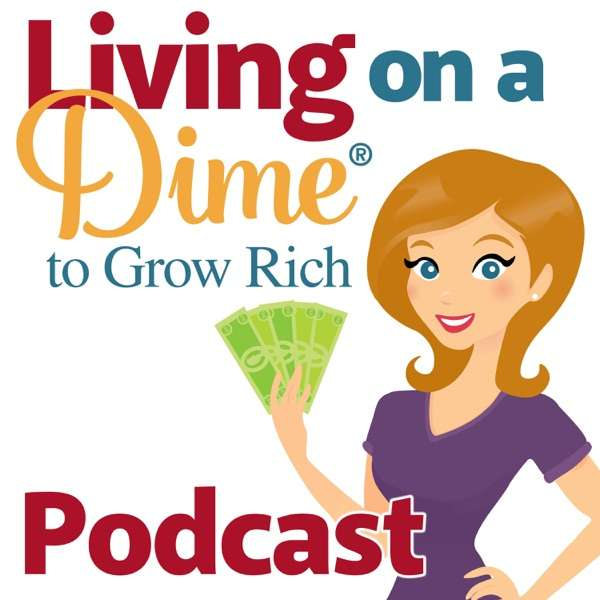 Living On A Dime To Grow Rich Podcast