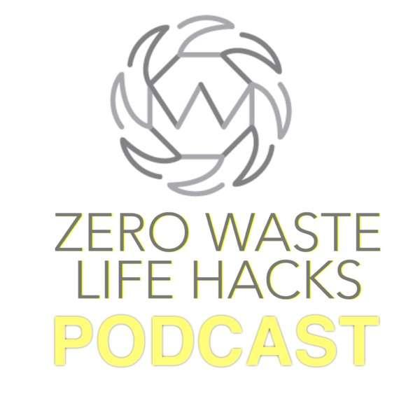 Zero Waste Life Hacks Podcast