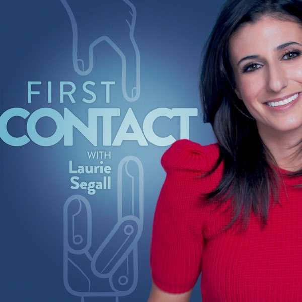 First Contact with Laurie Segall
