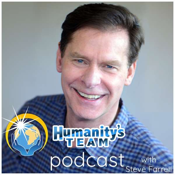 Humanity's Team Podcast with Steve Farrell