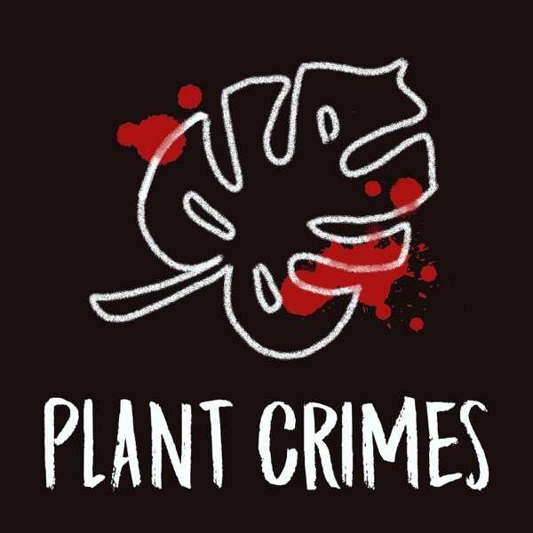 Plant Crimes