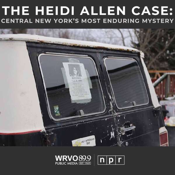The Heidi Allen Case: Central New York's Most Enduring Mystery