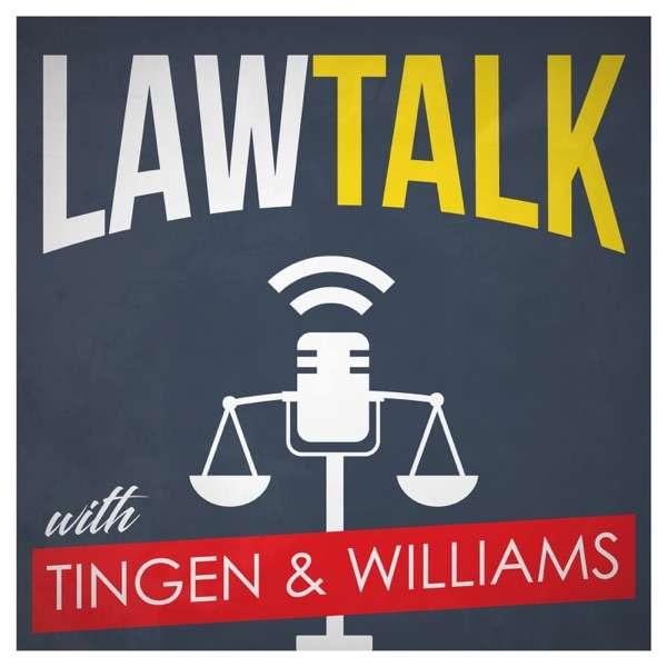 Law Talk with Tingen & Williams