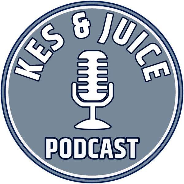 Kes & Juice Podcast