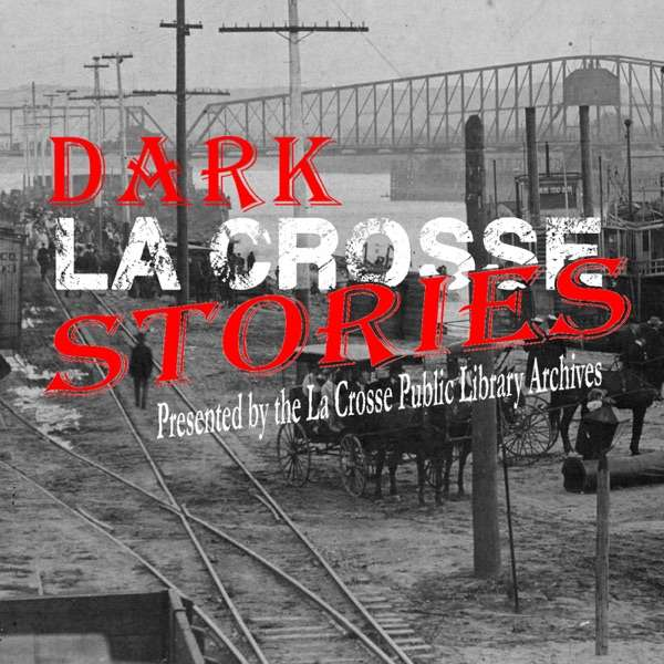 Dark La Crosse Stories