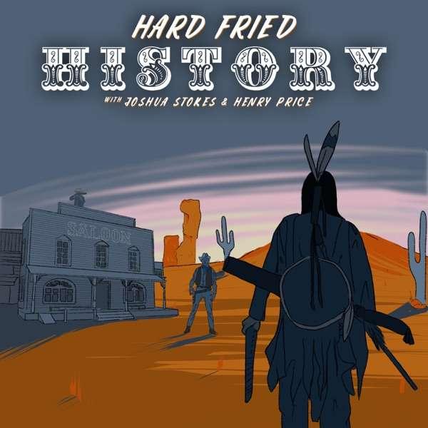 Hard Fried History