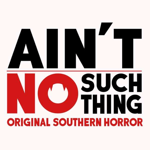 Ain't No Such Thing – Original Southern Horror Stories