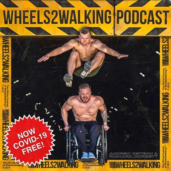 The Wheels2Walking Podcast with Richard Corbett & Andrew Deitsch