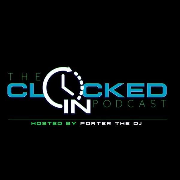 The Clocked In Podcast Hosted By Gerry Porter