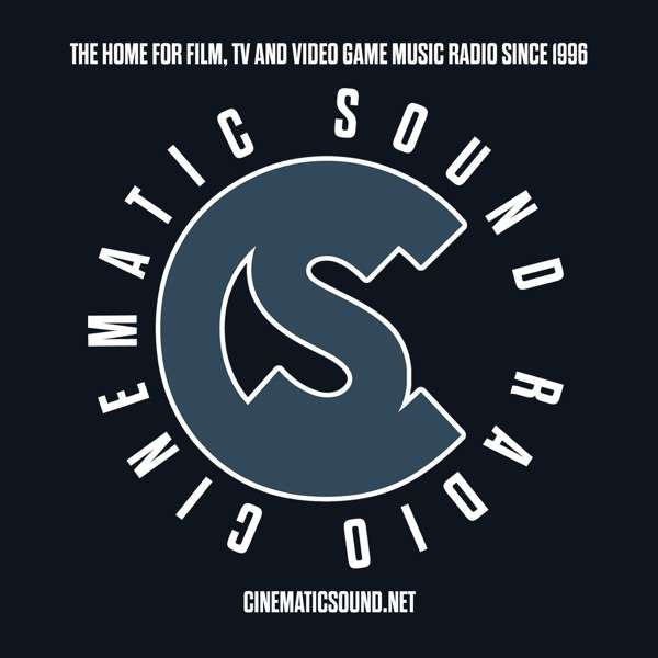 Cinematic Sound Radio – Soundtracks From Films, TV and Video Games