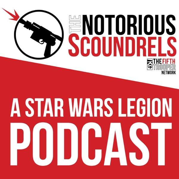 A Star Wars Legion Podcast – The Notorious Scoundrels