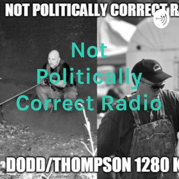 Not Politically Correct Radio