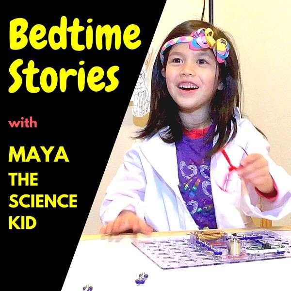 Bedtime Stories With Maya The Science Kid