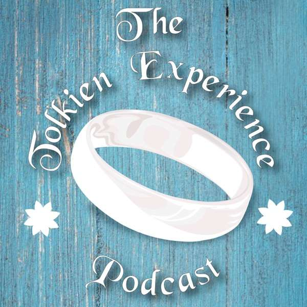 The Tolkien Experience Podcast