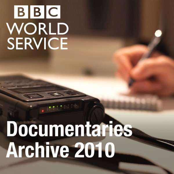 The Documentary Podcast: Archive 2010