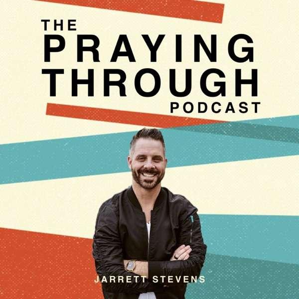 The Praying Through Podcast