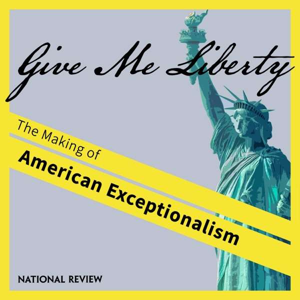 Give Me Liberty: The Making of American Exceptionalism