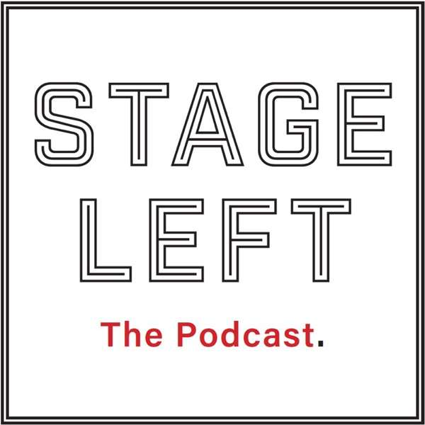 Stage Left: The Podcast