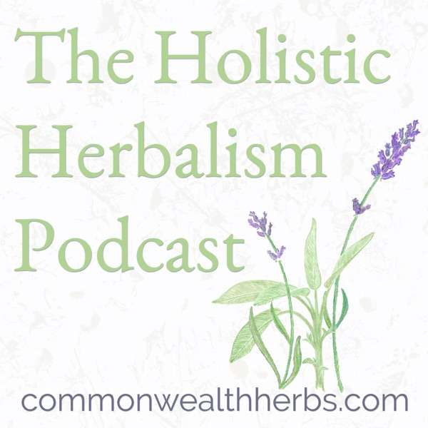 The Holistic Herbalism Podcast